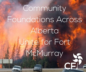 Community Foundations Unite for Fort McMurray