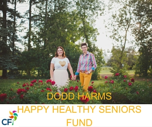 DODD HARMS HAPPY HEALTHY SENIORS FUND